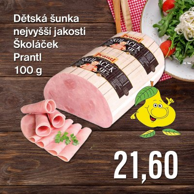 Dětská šunka nejvyšší jakosti Školáček Prantl 100 g